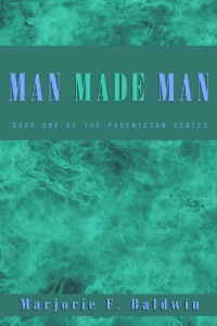 Man Made Man by Majorie F. Baldwin