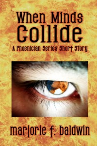 When Minds Collide by Majorie F. Baldwin