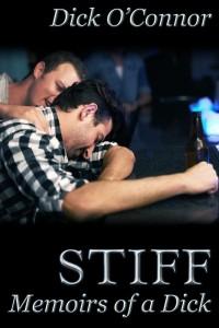 STIFF Memoirs of a Dick