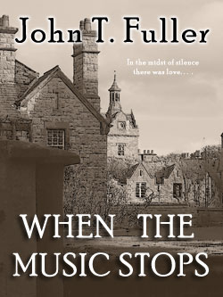 When the Music Stops - John T. Fuller