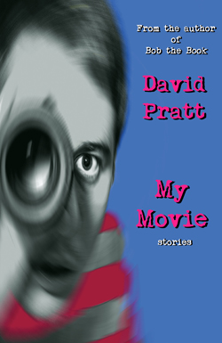 My Movie by David Pratt